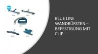 BLUELINE Wandbürsten - Befestigung mit Clip