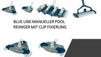 BLUE LINE MANUELLER POOL REINIGER MIT CLIP FIXIERUNG